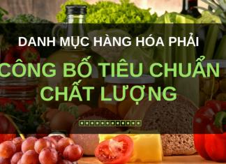 Danh mục hàng hóa phải công bố tiêu chuẩn chất lượng. Ảnh: congbochatluongsanpham.com